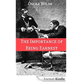 The Importance of Being Earnest (Annotated with Criticism and Oscar Wilde Biography) (English Edition)