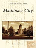 Mackinaw City (Postcard History)