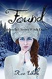 Found (Cinderella's Secret Witch Diaries Book 3)