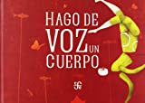 img - for Hago de voz un cuerpo (A La Orilla Del Viento) (Spanish Edition) book / textbook / text book