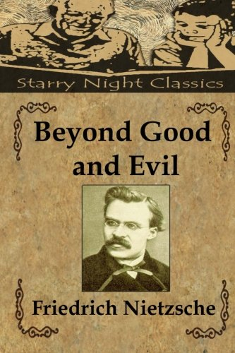 nietzsche essay beyond good and evil Dive deep into friedrich nietzsche's beyond good and evil with extended analysis, commentary, and discussion.