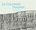 La colonne trajane : Edition illustr�...