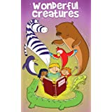 Wonderful Creatures: a book for children age 5/6/7/8 (childrens books)by Sally Michael