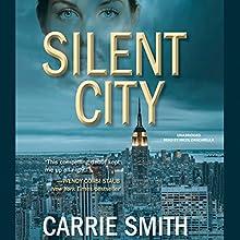 Silent City: A Claire Codella Mystery, Book 1 (       UNABRIDGED) by Carrie Smith Narrated by Nicol Zanzarella