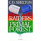 RAIDERS of the PRIMAL FOREST ~ C.D. Shelton