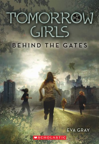 Behind the Gates (Tomorrow Girls, #1)