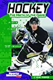 Hockey; The Math of the Game (Sports Illustrated Kids: Sports Math)