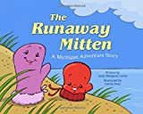 img - for The Runaway Mitten: A Michigan Adventure Story book / textbook / text book