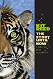 The Story Until Now: A Great Big Book of Stories (0819573493) by Reed, Kit