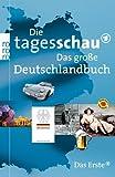 img - for Die Tagesschau. Das gro e Deutschlandbuch book / textbook / text book