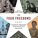 The Four Freedoms: Franklin D. Roosevelt and the Evolution of an American Idea Audiobook by Jeffrey A. Engel Narrated by Stephen Paul Aulridge Jr., Kathleen Mary Carthy