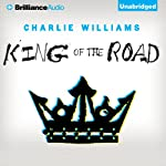 King of the Road: The Mangel Series, Book 3 (       UNABRIDGED) by Charlie Williams Narrated by James Clamp