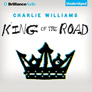 King of the Road: The Mangel Series, Book 3 | [Charlie Williams]