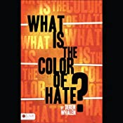 What Is the Color of Hate? | [Deren Whalen]
