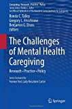 img - for The Challenges of Mental Health Caregiving: Research Practice Policy book / textbook / text book