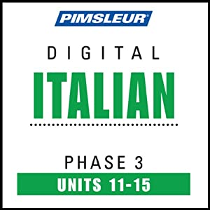 Italian Phase 3, Unit 11-15: Learn to Speak and Understand Italian with Pimsleur Language Programs | [Pimsleur]