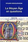 echange, troc Sylvain Gouguenheim - Le Moyen Age en questions