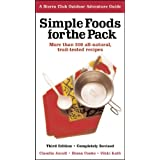 Simple Foods for the Pack: More than 200 all-natural, trail-tested recipes (Sierra Club Outdoor Adventure Guide) ~ Claudia Axcell