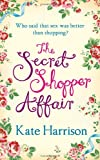 Kate Harrison The Secret Shopper Affair