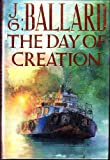 The Day of Creation (0312933444) by Ballard, J. G.
