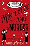 Mistletoe and Murder: A Murder Most U...