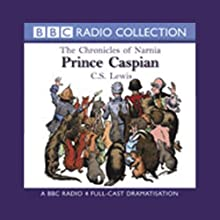Prince Caspian: The Chronicles of Narnia (Dramatized) Performance by C.S. Lewis Narrated by Paul Scofield, Full Cast