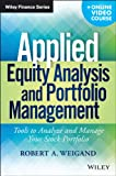 img - for Applied Equity Analysis and Portfolio Management + Online Video Course: Tools to Analyze and Manage Your Stock Portfolio (Wiley Finance) book / textbook / text book