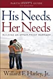 His Needs, Her Needs Participants Guide: Building an Affair-Proof Marriage (A Six-Session Study)