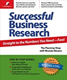 Successful Business Research: Straight to the Numbers You Need - Fast!