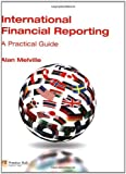 International Financial Reporting: A Practical Guide