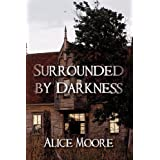 Surrounded by Darknessby Moore Alice Moore