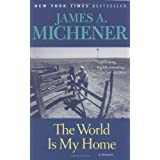 The World Is My Home: A Memoir ~ James A. Michener