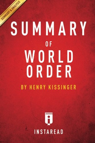 Summary of World Order: by Henry Kissinger | Includes Analysis