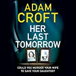 Her Last Tomorrow | Adam Croft