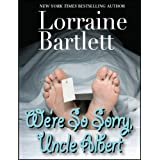 We're So Sorry, Uncle Albert ~ Lorraine Bartlett