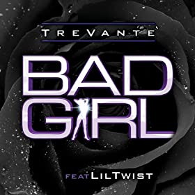 Bad Girl (feat. Lil Twist) [Explicit]