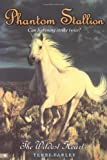 Phantom Stallion #16: The Wildest Heart (0060583177) by Farley, Terri