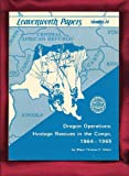 img - for Dragon Operations: Hostage Rescues in the Congo 1964-1965. Leavenworth Papers #14. book / textbook / text book