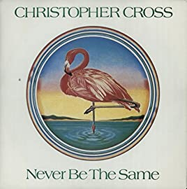 Never Be The Same Christopher Cross