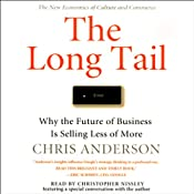 The Long Tail: Why the Future of Business Is Selling Less of More | [Chris Anderson]