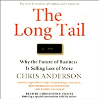The Long Tail: Why the Future of Business Is Selling Less of More Hörbuch von Chris Anderson Gesprochen von: Christopher Nissley