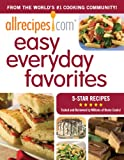 img - for AllRecipes.com Easy Everyday Favorites: From The World's #1 Cooking Website book / textbook / text book