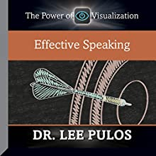 Effective Speaking  by Dr. Lee Pulos Narrated by Dr. Lee Pulos