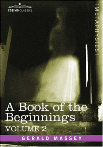 A Book of the Beginnings, Vol.2 (Cosimo Classics Metaphysics)
