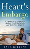 Romance:Heart's Embargo: It's business as usual on a pleasure cruise, but love is just over the horizon!