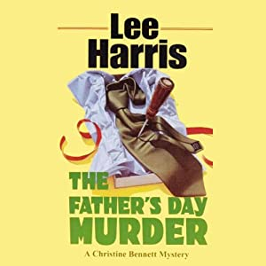 The Father's Day Murder: A Christine Bennett Mystery, Book 11 | [Lee Harris]