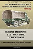 img - for Ordnance Maintenance 2 1/2 Ton 6x6 Truck Technical Manual: TM 9-1819AC and TO 19-75CAJ-4 book / textbook / text book