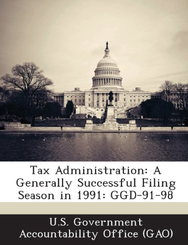 Tax Administration: A Generally Successful Filing Season in 1991: Ggd-91-98