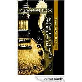 Unlock the Fretboard - The 2 Position System: Intermediate eBook (English Edition)