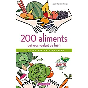 200 aliments qui vous veulent du bien